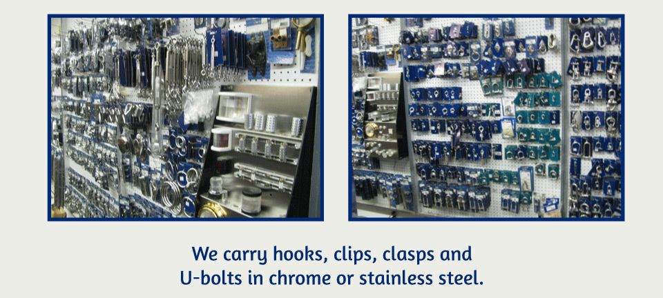 We carry hooks, clips, clasps and U-bolts in chrome or stainless steel | isle with clasps and hooks