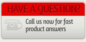 Have a question? Call us now for fast product answers